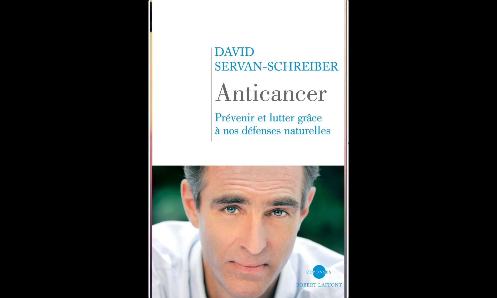 Anticancer prévenir et lutter grâce à nos défenses naturelles